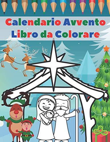 Calendario Avvento Libro Da Colorare: Libro Da Colorare Con 24 Disegni Natalizi Da Colorare - Libro...