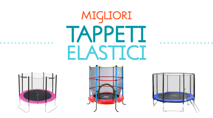 8 migliori (e più sicuri) tappeti elastici per bambini