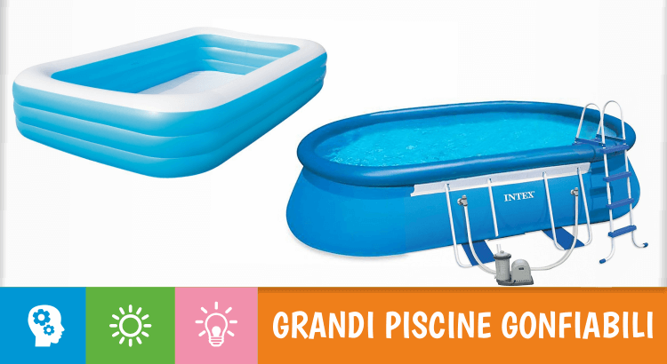 5 grandi piscine gonfiabili per tutta la famiglia lista aggiornata 2017 - Piscine gonfiabili da giardino ...