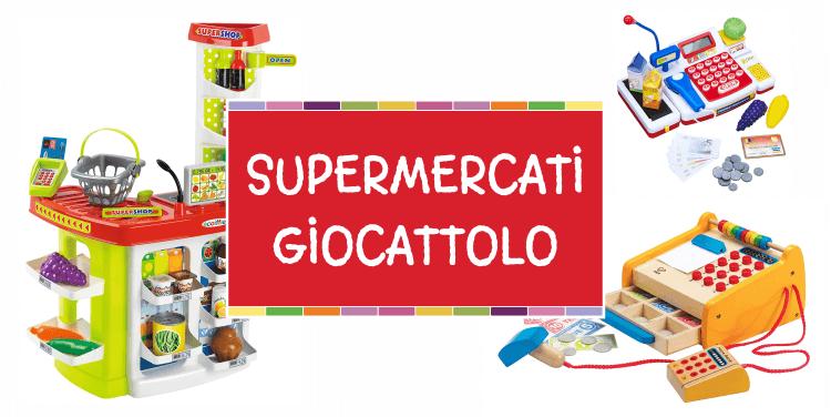8 supermercati giocattolo per uno shopping super spassoso
